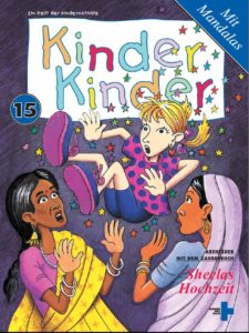 Titelblatt des Kinder, Kinder 15 Heftes: Tina wird in eine indische Hochzeitsfeier gezaubert. (Quelle: Peter Laux)